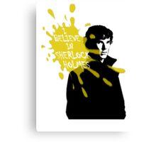 I Believe in Sherlock Holmes - Sherlock BBC Canvas Print