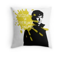 I Believe in Sherlock Holmes - Sherlock BBC Throw Pillow
