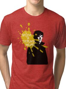 I Believe in Sherlock Holmes - Sherlock BBC Tri-blend T-Shirt