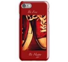 Be Free Be Happy  iPhone Case/Skin