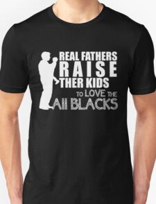 real fathers raise their kids to love the all blacks T-Shirt