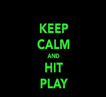 Keep calm and hit play by Tangledbylove