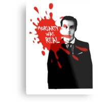 Moriarty Was Real - Jim - Sherlock BBC Metal Print