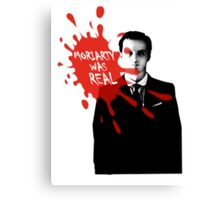 Moriarty Was Real - Jim - Sherlock BBC Canvas Print