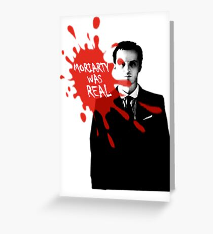 Moriarty Was Real - Jim - Sherlock BBC Greeting Card