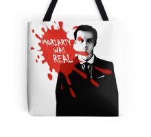 Moriarty Was Real - Jim - Sherlock BBC Tote Bag