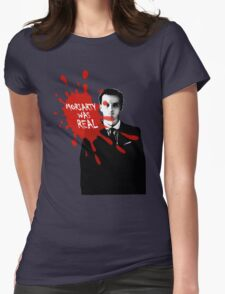 Moriarty Was Real - Jim - Sherlock BBC Womens Fitted T-Shirt