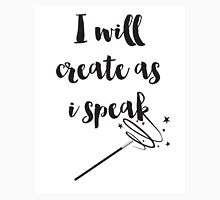 I will create as I speak (Abracadabra) Quote Unisex T-Shirt