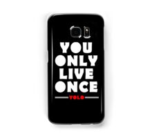 YOLO You only live once Samsung Galaxy Case/Skin