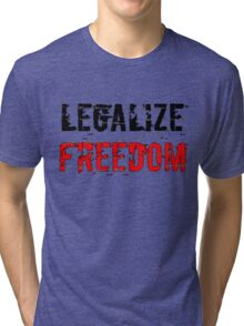 Legalize Freedom 3 Tri-blend T-Shirt