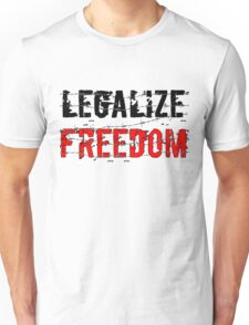Legalize Freedom 3 Unisex T-Shirt