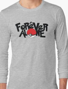 Forever Alone - Pokemon Long Sleeve T-Shirt