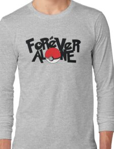 Forever Alone - Pokemon Long Sleeve T-Shirt