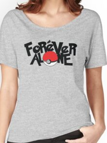 Forever Alone - Pokemon Women's Relaxed Fit T-Shirt