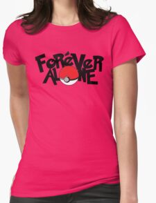 Forever Alone - Pokemon Womens Fitted T-Shirt