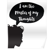 I am the master of my thoughts Quote Poster