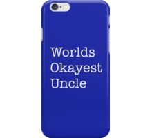 world's Okayest uncle iPhone Case/Skin