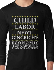 Newt Gingrich - Child Labor Long Sleeve T-Shirt