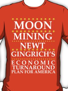 Newt Gingrich - Moon Mining T-Shirt