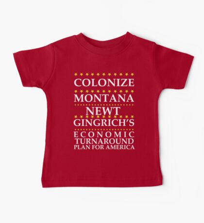 Newt Gingrich - Colonize Montana Baby Tee