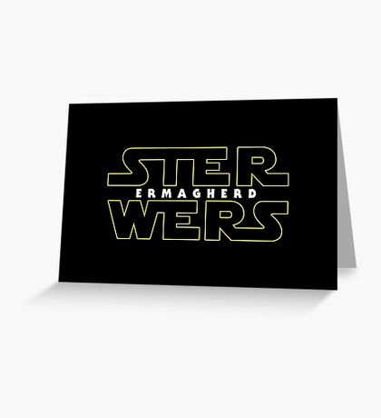 STER WERS - ERMAGHERD Greeting Card