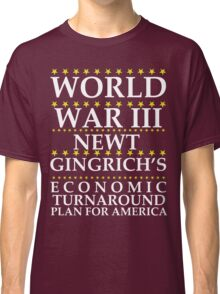 Newt Ginrich - World War III Classic T-Shirt