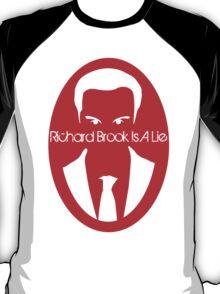 Richard Brook Is a Lie T-Shirt
