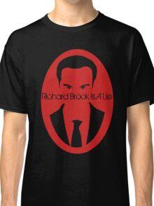Richard Brook Is a Lie Classic T-Shirt