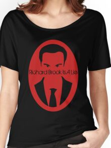 Richard Brook Is a Lie Women's Relaxed Fit T-Shirt
