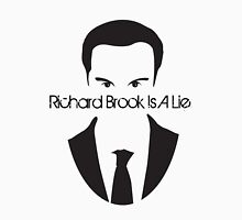 Richard Brook Is A Lie #2 Unisex T-Shirt