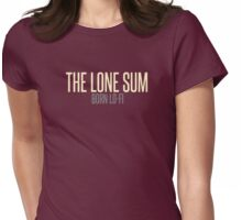"""The Lone Sum - """"Born Lo-Fi"""" Womens Fitted T-Shirt"""