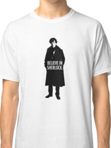 BELIEVE SHERLOCK Classic T-Shirt