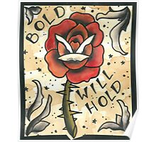 """""""Bold Will Hold"""" Poster"""