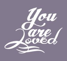 You are loved Kids Tee