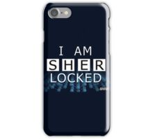 SHERLOCKED - I AM SHER LOCKED iPhone Case/Skin