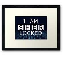 SHERLOCKED - I AM SHER LOCKED Framed Print