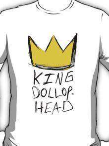 King Dollophead T-Shirt