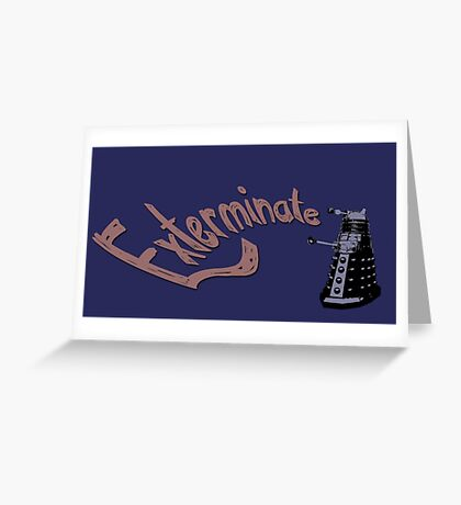 Dalek Exterminate Greeting Card