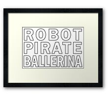 Robot Pirate Ballerina Framed Print