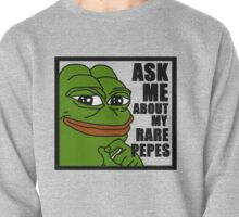 Pepe the Frog- Ask Me About My Rare Pepes Pullover