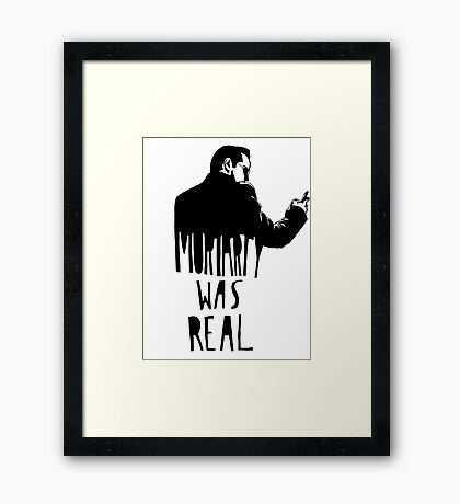 Moriarty Was Real(ly a Print) Framed Print