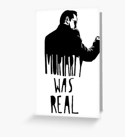 Moriarty Was Real(ly a Print) Greeting Card