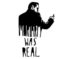 Moriarty Was Real(ly a Print) Photographic Print