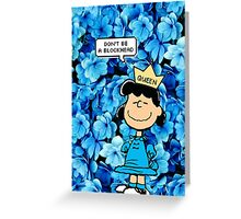 Lucy Peanuts Queen Edit Greeting Card