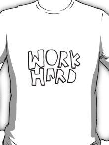 Work hard v.1 T-Shirt