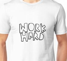Work hard v.1 Unisex T-Shirt