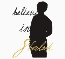 Believe in Sherlock Holmes by Margaret Wickless