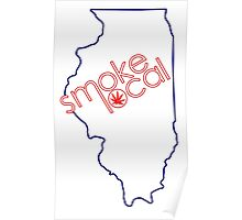 Smoke Local Weed in Illinois (IL) Poster