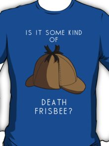 Is it some kind of....'Death Frisbee?' T-Shirt