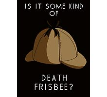 Is it some kind of....'Death Frisbee?' Photographic Print